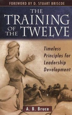 The Training of the Twelve   -     By: A.B. Bruce
