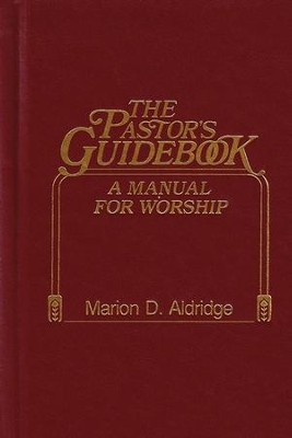 The Pastor's Guidebook: A Manual for Worship   -     By: Marion Aldridge
