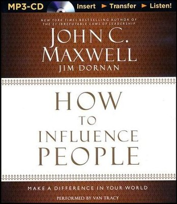 How To Influence People: Make a Difference in Your World - unabridged audiobook on MP3-CD  -     By: John C. Maxwell, Jim Dornan