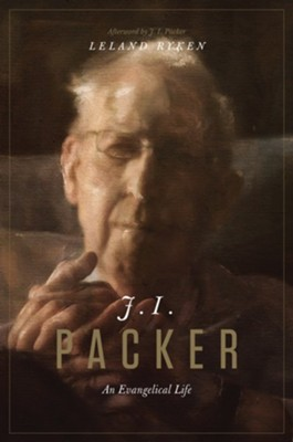 J. I. Packer: An Evangelical Life  -     By: Leland Ryken