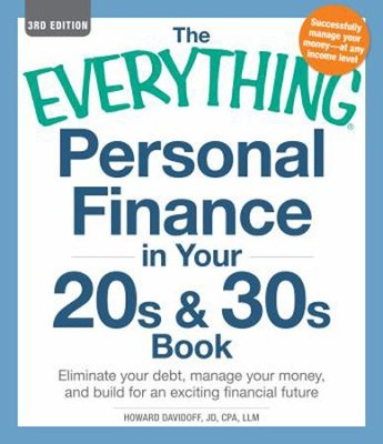 The Everything Personal Finance in Your 20s and 30s Book: Eliminate your debt, manage your money  -     By: Howard Davidoff