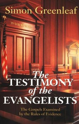 Testimony Of The Evangelists   -     By: Simon Greenleaf