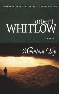 Mountain Top  -     By: Robert Whitlow