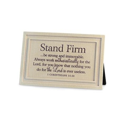 Stand Firm, Be Strong and Immovable Plaque  -