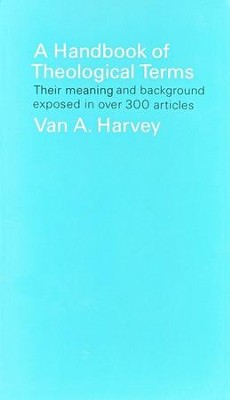 Handbook of Theological Terms   -     By: Van A. Harvey