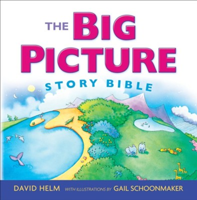 The Big Picture Story Bible, New Edition   -     By: David R. Helm     Illustrated By: Gail Schoonmaker