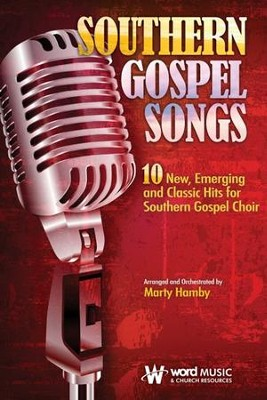 Southern Gospel Songs, Choral Book   -     By: Marty Hamby