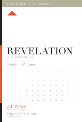Revelation: A 12-Week Study  -     Edited By: J.I. Packer, Dane C. Ortlund     By: Stephen Witmer