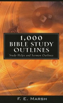 1000 Bible Study Outlines   -     By: F.E. Marsh