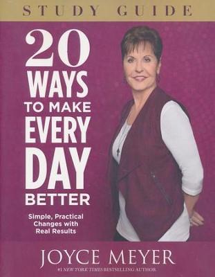 20 Ways to Make Every Day Better, Study Guide: Joyce Meyer ...