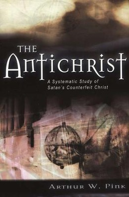 The Antichrist   -     By: A.W. Pink