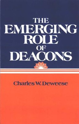 The Emerging Role of Deacons   -     By: Charles Deweese