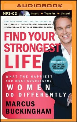 Find Your Strongest: Life What the Happiest and Most Successful Women Do Differently - unabridged audiobook on MP3-CD  -     By: Marcus Buckingham