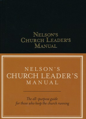 Nelson's Church Leader's Manual: NKJV Edition   -