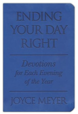 Ending Your Day Right, Soft Leather-look, blue   -     By: Joyce Meyer