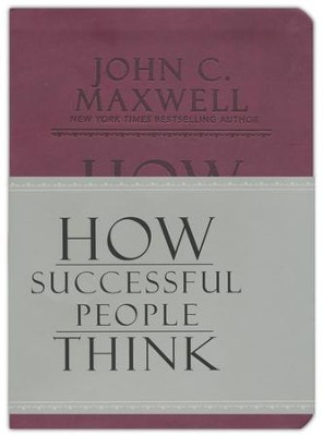 How Successful People Think, Soft Leather-look  -     By: John C. Maxwell