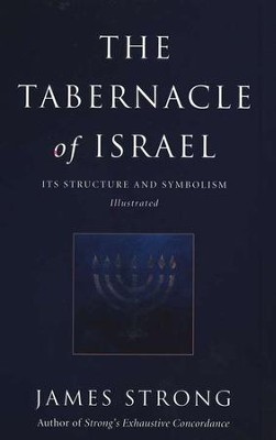 The Tabernacle of Israel   -     By: James Strong