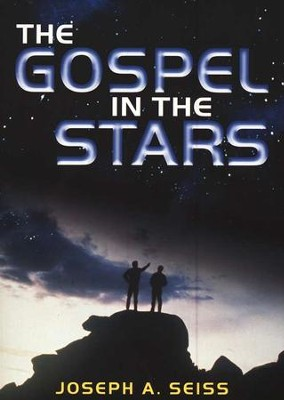 The Gospel in the Stars    -     By: Joseph A. Seiss