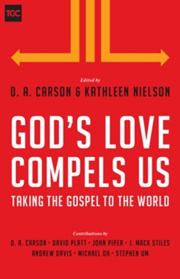 God's Love Compels Us: Taking the Gospel to the World [TGC]   -     Edited By: D.A. Carson, Kathleen B. Nielson     By: D.A. Carson