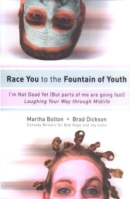Race You to the Fountain of Youth  -     By: Martha Bolton, Brad Dickson