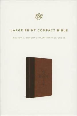 ESV Large-Print Compact Bible--soft leather-look, burgundy/tan with vintage cross design  -