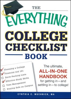 The Everything College Checklist Book: The Ultimate, All-in-one Handbook for Getting In - and Settling In  -     By: Cynthia C. Muchnick