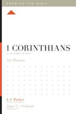 1 Corinthians: A 12-Week Study  -     Edited By: J.I. Packer, Dane C. Ortlund     By: Jay S. Thomas