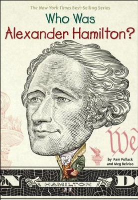 Who Was Alexander Hamilton?  -     By: Pam Pollack