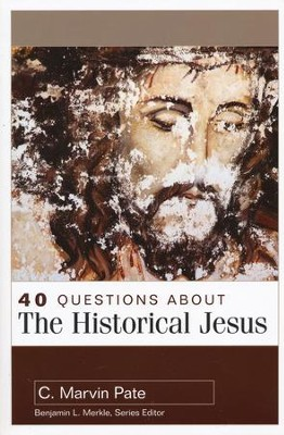 40 Questions About the Historical Jesus   -     By: C. Marvin Pate