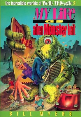 My Life as Alien Monster Bait - eBook  -     By: Bill Myers