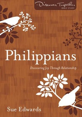 Philippians: Discovering Joy Through Relationship  -     By: Sue Edwards