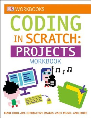 DK Workbooks: Coding in Scratch: Projects Workbook  -     By: John Woodcock, Steve Steford