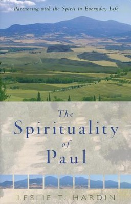 The Spirituality of Paul: Partnering with the Spirit in Everyday Life  -     By: Leslie Hardin