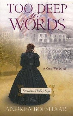 Too Deep for Words: A Civil War Novel  -     By: Andrea Boeshaar