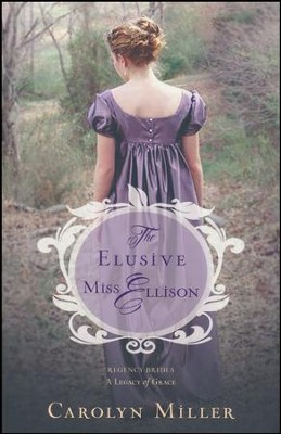 The Elusive Miss Ellison #1   -     By: Carolyn Miller