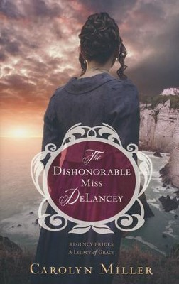 The Dishonorable Miss DeLancey #3   -     By: Carolyn Miller