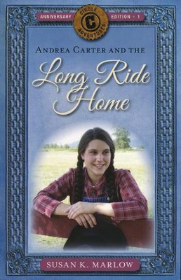 Andrea Carter and the Long Ride Home: A Novel #1  -     By: Susan K. Marlow