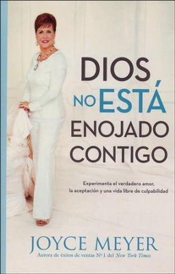 Dios No Esta Enojado Contigo  (God Is Not Mad at You)  -     By: Joyce Meyer
