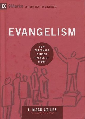 Evangelism: How the Whole Church Speaks of Jesus  -     By: Mack Stiles