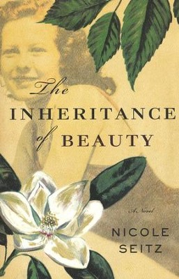 The Inheritance of Beauty  -     By: Nicole Seitz