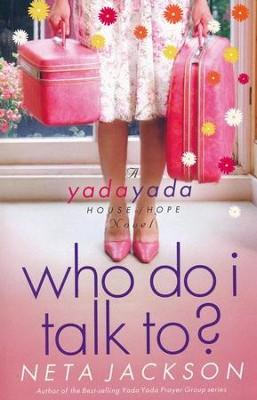 Who Do I Talk To? Yada Yada House of Hope Series #2   -     By: Neta Jackson