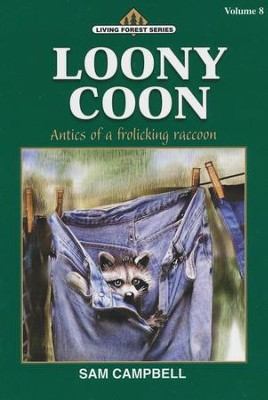 Living Forest Series, Loony Coon, Volume 8   -     By: Sam Campbell