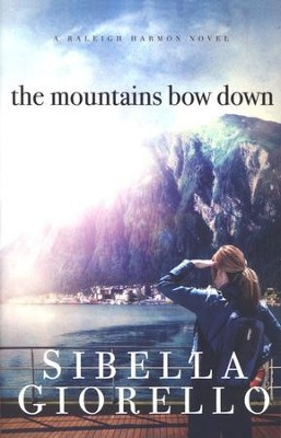 The Mountains Bow Down, Raleigh Harmon Series #3   -     By: Sibella Giorello