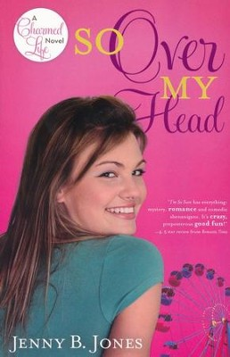 So Over My Head, Charmed Life Series #3   -     By: Jenny Jones