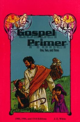 The Gospel Primer   -     By: J.E. White
