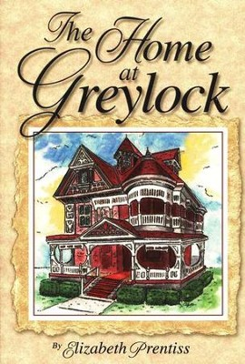 The Home at Greylock   -     By: Elizabeth Prentiss
