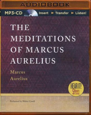 The Meditations of Marcus Aurelius - unabridged audiobook on CD  -     Narrated By: Walter Covell     By: Marcus Aurelius