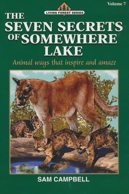 Living Forest Series, The Seven Secrets of Somewhere Lake,  Volume 7  -     By: Sam Campbell
