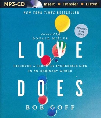 Love Does: Discover a Secretly Incredible Life in an Ordinary World - unabridged audiobook on MP3-CD  -     By: Bob Goff