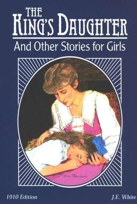 The King's Daughter and Other Stories for Girls   -